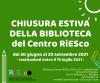 Biblioteca Centro RiESCo | periodo chiusura estate 2021