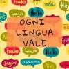 OGNI LINGUA VALE. Conoscere e valorizzare la diversità linguistica nelle scuole dell'infanzia e primaria