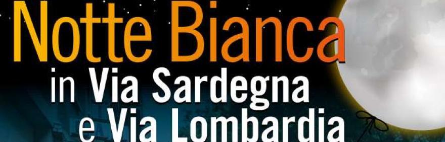 Notte Bianca in via Sardegna e in via Lombardia